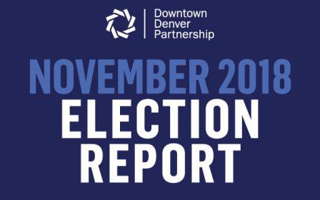 November 2018 Election Report Downtown Denver Partnership